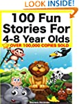 100 Fun Stories for 4-8 Year Olds (Pe...