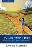 img - for Living Two Lives: Married to a Man & In Love with a Woman book / textbook / text book