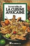 Les merveilles de la cuisine africain...