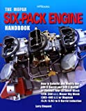 img - for The Mopar Six-Pack Engine Handbook HP1528: How to Rebuild and Modify the 440 6-Barrel and 340 6-Barrelor Convert Your LA Small-Block (318-360 c.i.), ... or Magnum (5.2L-5.9L) to 6-Barrel Induction book / textbook / text book