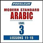 Pimsleur Arabic (Modern Standard) Level 3 Lessons 11-15: Learn to Speak and Understand Modern Standard Arabic with Pimsleur Language Programs Rede von  Pimsleur Gesprochen von:  Pimsleur