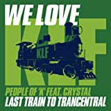 We Love Klf: Last Train to Trancentral (feat. Crystal)