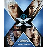 The Art of X-2: The Maki: The Illustrated Story and Screenplay (Newmarket Pictorial Moviebooks (Paperback))by Bryan Singer