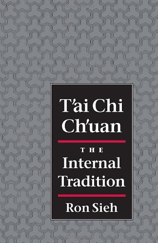 T'ai Chi Ch'uan: The Internal Tradition