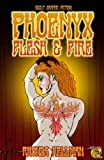 img - for Phoenyx: Flesh and Fire (Erotic Memoirs of a Striptease Artist) book / textbook / text book