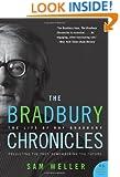 The Bradbury Chronicles: The Life of Ray Bradbury (P.S.)