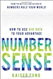 Kaiser Fung Numbersense: How to Use Big Data to Your Advantage