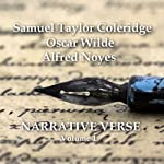 Narrative Verse, Volume 1 | Oscar Wilde,Alfred Noyes,Samuel Taylor Coleridge