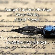 Narrative Verse, Volume 1 Audiobook by Oscar Wilde, Alfred Noyes, Samuel Taylor Coleridge Narrated by Sean Barrett, David Shaw-Parker