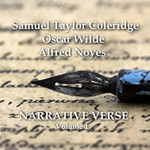Narrative Verse, Volume 1 | [Oscar Wilde, Alfred Noyes, Samuel Taylor Coleridge]