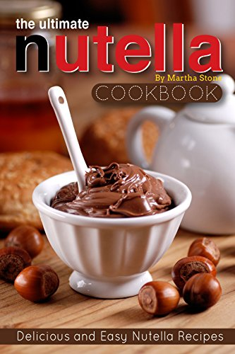 The Ultimate Nutella Cookbook - Delicious and Easy Nutella Recipes: Nutella Snack and Drink Recipes for Lovers of the Chocolate Hazelnut Spread (Giant Tub Of Nutella compare prices)
