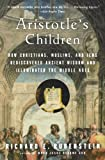 Aristotle's Children: How Christians, Muslims, and Jews Rediscovered Ancient Wisdom and Illuminated the Middle Ages (0156030098) by Richard E. Rubenstein