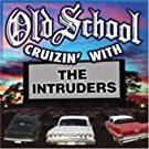 Old School Cruzin With the Intruders