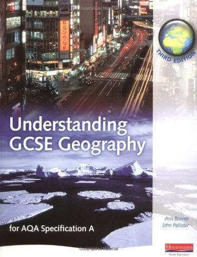 Understanding Gcse Geography: For AQA Specification A (Understanding GCSE Geography)