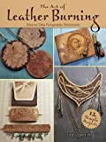 The Art of Leather Burning Step by Step Pyrography Techniques Book