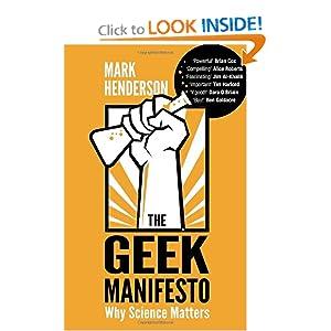 The Geek Manifesto: Why Science Matters: Mark Henderson