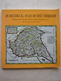An Historical Atlas of East Yorkshire (0859586529) by Neave, Susan