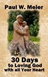 img - for 30 Days to Loving God with All Your Heart book / textbook / text book