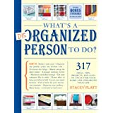 What's a Disorganized Person to Do?: 317 Ways to Unclutter Your Home and Streamline Your Lifeby Stacey Platt