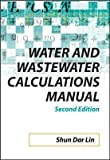 img - for Water and Wastewater Calculations Manual Water and Wastewater Calculations Manua book / textbook / text book