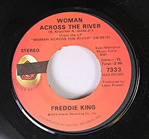 Freddie King Woman Across The River