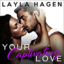 Your Captivating Love: The Bennett Family, Book 2 Audiobook by Layla Hagen Narrated by Nelson Hobbs, Carly Robins