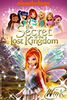 The Winx Club Movie: The Secret of The Lost Kingdom