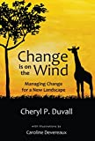 img - for Change is on the Wind: Managing Change for a New Landscape book / textbook / text book