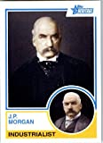 2008 Topps American Heritage Baseball Cards # 94 J.P. Morgan ( Industrialist ) Trading Card in Screw Down