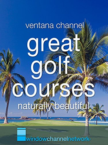 Great Golf Courses-naturally beautiful