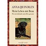 """Mein Leben mit Beau: Wie ein Labrador mein Herz gewannvon """"Anna Quindlen"""""""
