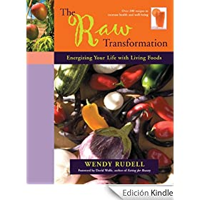 The Raw Transformation: Energizing Your Life with Living Foods
