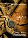 Jenny White The Sultan's Seal: A Novel (Kamil Pasha Novels)