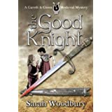 The Good Knight (A Gareth and Gwen Medieval Mystery Book 1) ~ Sarah Woodbury