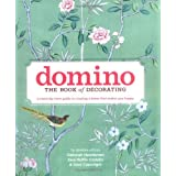 Domino: The Book of Decorating: A room-by-room guide to creating a home that makes you happyby Deborah Needleman