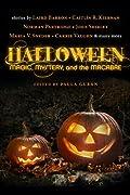 Halloween: Magic, Mystery, and the Macabre by Paula Guran, Laird Barron, Caitlin R. Kiernan, Norman Partridge, John Shirley cover image