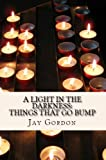 img - for A Light in the Darkness: Things That Go Bump book / textbook / text book