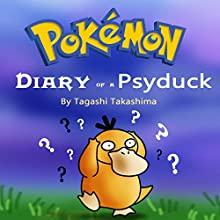 Pokemon: Diary of a Psyduck Audiobook by Tagashi Takashima Narrated by John H Fehskens