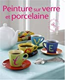 echange, troc Marie-France Annasse - Peinture sur verre et porcelaine