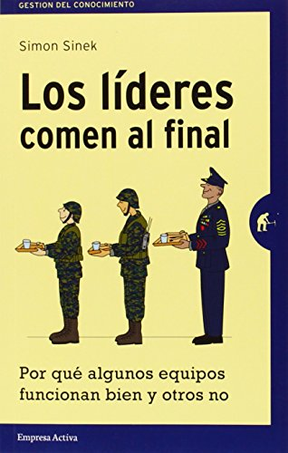 Los lideres comen al final (Spanish Edition), by Simon Sinek