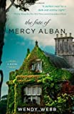 By Wendy Webb The Fate of Mercy Alban