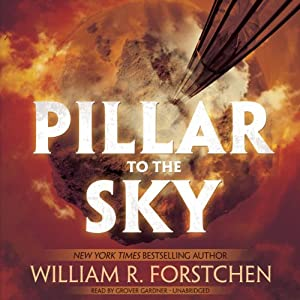 Pillar to the Sky | [William R. Forstchen]
