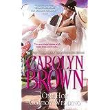 One Hot Cowboy Wedding (Spikes & Spurs Book 4) ~ Carolyn Brown