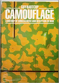 Camouflage The Art Of Concealment And Deception In War