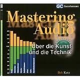 """Mastering Audio �ber die Kunst und die Technikvon """"Bob Katz"""""""