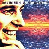 My Goal's Beyond by Mclaughlin, John (2000-04-11)