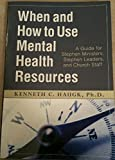 img - for When and How to Use Mental Health Resources : A Guide for Stephen Ministers, Stephen Leaders and Church Staff book / textbook / text book
