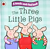 Ladybird The Three Little Pigs: Ladybird Touch and Feel Fairy Tales (Ladybird Tales)