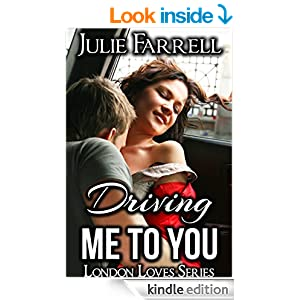 Driving Me to You (London Loves Series Book 1)