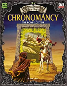 Encyclopaedia Arcane: Chronomancy - The Power Of Time (Encyclopedia Arcane, 1009) by Robin Duke and Larry Elmore